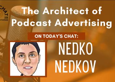 Neddko Nedkov- The Architect of Podcast Advertising