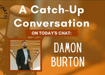 Damon Burton Part 2- A Catch-Up Conversation