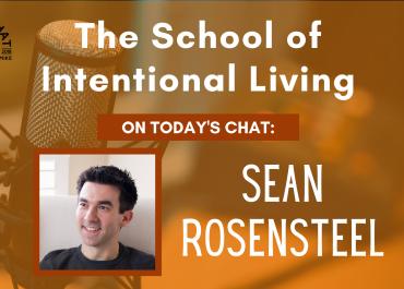 Sean Rosensteel – The School of Intentional Living